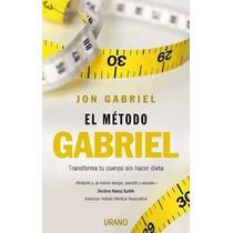 El Método Gabriel De Jon Gabriel Cuerpo Salud Perder Peso