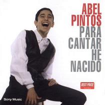 Abel Pintos - Para Cantar He Nacido - Los Chiquibum