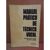 Livro Manual Prático De Técnica Vocal Para Atores Cantores