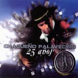 Chaqueño Palavecino - 25 Años - Los Chiquibum