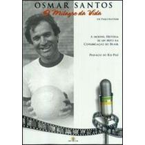 Livro Osmar Santos - O Milagre Da Vida Paulo Mattiussi