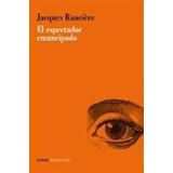 El Espectador Emancipado - Jacques Ranciere - Ed. Manantial