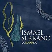 Ismael Serrano La Llamada Último Cd