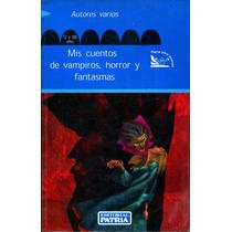 Mis Cuentos De Vampiros, Horror Y Fantasmas / Patria