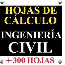 +300 Hojas De Cálculo Excel, Aplicadas A Ingeniería Civil
