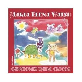Maria Elena Walsh - Canciones Para Chicos - Los Chiquibum