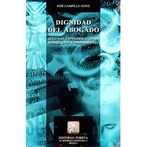 Dignidad Del Abogado - Jose Campillo Sainz / Porrua