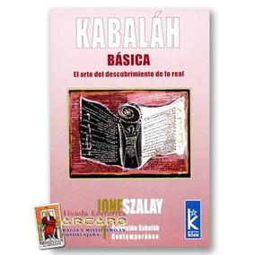 Kabala Basica - El Arte Del Descubrimiento De Lo Real