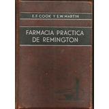 Farmacia Práctica De Remington - E F Cook Y E W Martin