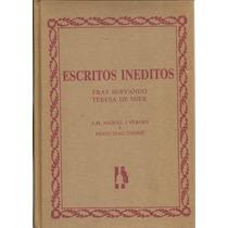 Escritos Inéditos. Fray Servando Teresa De Mier. Miquel Verg