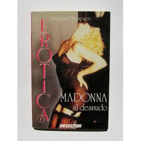 Madonna Erotica Al Desnudo Libro Mexicano 1a Edicion 1993
