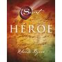 Heroe - Rhonda Byrne - Autora De El Secreto Ley De Atraccion