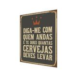Placa Decorativa Tio Nonô Mdf Quantas Cervejas Levar 23x18cm