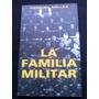 La Familia Militar Por Hernan Millas