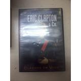 Eric Clapton & Co Clasicos En Vivo Extras Biografia La Plata