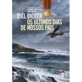Livro Os Últimos Dias De Nossos Pais Joël Dicker