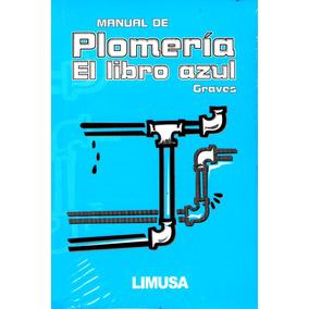 Mnl De Plomeria El Libro Azul - Graves / Limusa