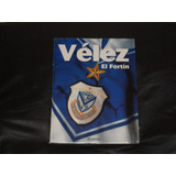 Libro Velez Sarsfield - El Fortin - Envio Gratis Cap Fed