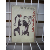 Los Manolos - Dulce Veneno Cassette Nacional Nuevo!
