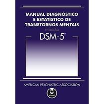 Dsm 5 Manual Diagnostico E Estat. De Transtornos Mentais