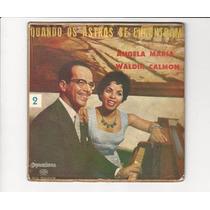 Angela Maria - Waldir Calmon - Brigas De Amor Compacto Ep 74