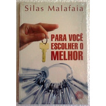 Silas Malafaia Para Voce Escolher O Melhor Editora Gospel