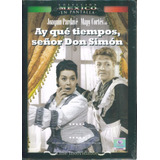 Ay Que Tiempos Señor Don Simon Joaquin Pardave Pelicula Dvd