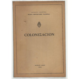 Banco Hipotecario Nacional: Colonización.1942