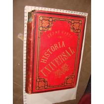 Libro Antiguo Año 1889, Historia Universal Cesar Cantu, Atla