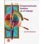 Comportamiento Humano En El Trabajo. 13 Edición.