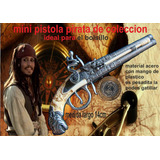 Pistola Mini Pistolon Pirata Doble Caño Coleccion Acero