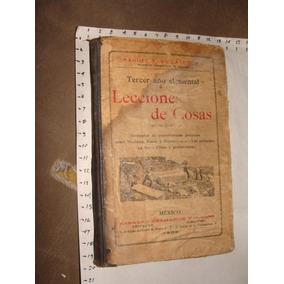 Libro Antiguo Año 1908, Lecciones De Cosas Tercer Año Elemen