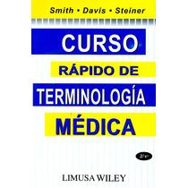 C. Rapido De Terminologia Medica 2/ed - Smith / Limusa