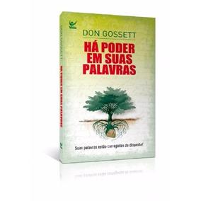 Livro Há Poder Em Suas Palavras - Don Gossett - Editora Vida