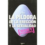 La Pildora De La Ereccion Y La Sexualidad; Dr. Virag