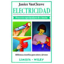 Electricidad Proyectos Espectaculares - Vancleave / Limusa