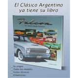Libro Ford Falcon - Nuevo!! Historia De Un Clásico Argentino