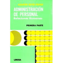 Administracion De Personal Parte 1 Rel Humanas - Reyes Ponce