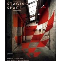 Livro Em Inglês - Staging Space : Scenic Interiors