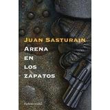 Arena En Los Zapatos - Juan Sasturain