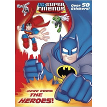 Here Come The Heroes! (dc Super Friends) (jumbo Coloring Boo