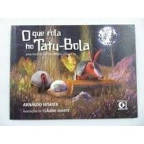 Livro O Que Rola No Tatu-bola Arnaldo Niskier