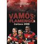 Vamos Flamengo - Carioca De 2008 - Dvd - Lacrado