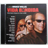 Vida Bandida Cd Nacional Usado Trilha Do Filme 2001 B Willis