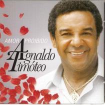 Cd Agnaldo Timóteo - Amor Proibido - Novo***