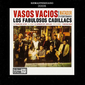 Los Fabulosos Cadillacs - Vasos Vacios ( Remasterizado )