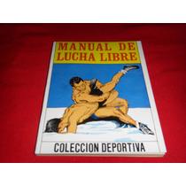 Manual De Lucha Libre / Libro De Coleccion Lucha Libre