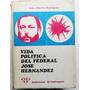 Vida Política Del Federal José Hernández / Luis A. Rodríguez