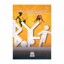Libro: Esfuerzo Físico Y Entrenamiento En Niños Jóvenes -pdf