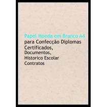Papel Moeda A4 P/ Documentos,diplomas Etc.pacote 10 Folhas